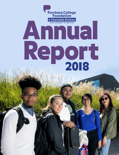 2017-2018 Annual Report of the Purchase College Foundation and Charitable Entities
