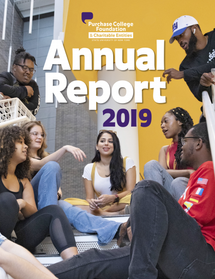 2018-2019 Annual Report of the Purchase College Foundation and Charitable Entities