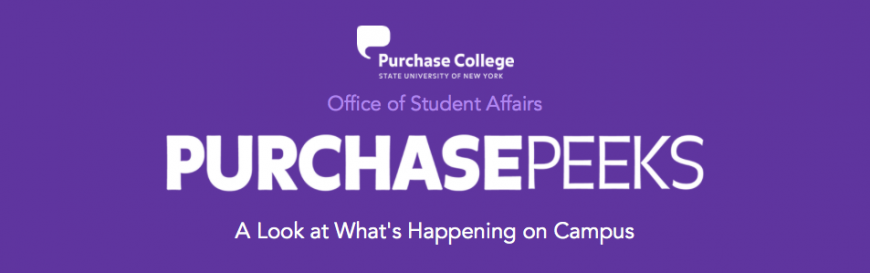 Purchase Peeks Banner: A Look at What's Happening on Campus