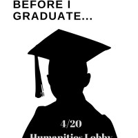 "White background with a silhouette of a person with a graduation cap on with the words ""Before I Graduate...4/20 Huma..."