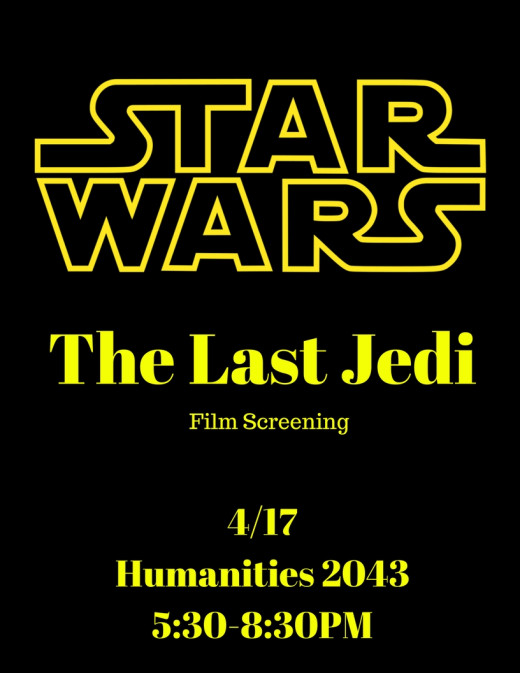 "Black background with yellow text that says ""Star Wars: The Last Jedi 4/17 Humanities 2048"""