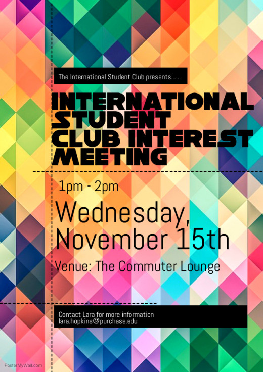 Flyer to promote the interest meeting for the International Student Club. Meeting takes place on 11/15 at 1 PM in the Comm...