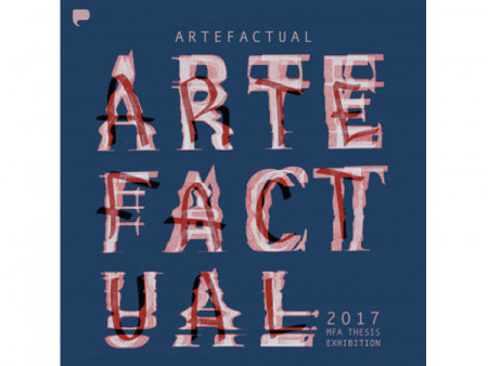 Artefactual: MFA Thesis Exhibition Series
