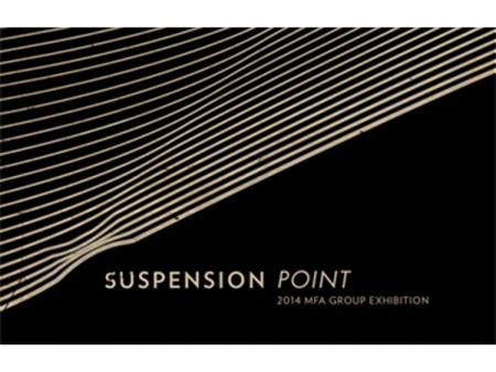 Suspension Point: 2014 MFA Group Exhibition
