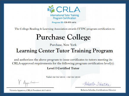 The College Reading & Learning Association (CRLA) awards ITTPC program certification to Purchase College's Learning Center Tutor Training Program to offer program certification to its tutors as Level 1 Certified Tutors.