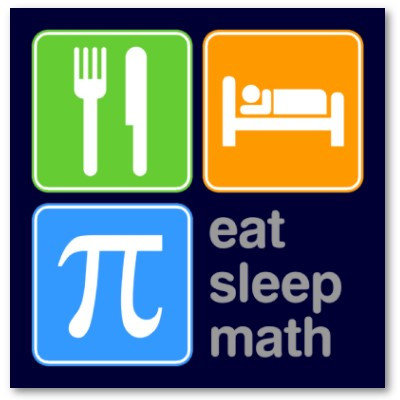 Eat, Sleep, Math