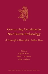 Overturning Certainties in Near Eastern Archaeology
