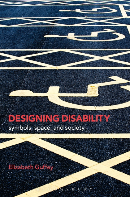 Designing Disability by Elizabeth Guffey