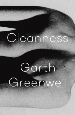 Cleanness by Garth Greenwell '01
