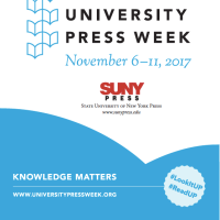 University Press Week, November 6-11 2017, SUNY Press, knowledge matters, www.universitypressweek.org, The Association of ...
