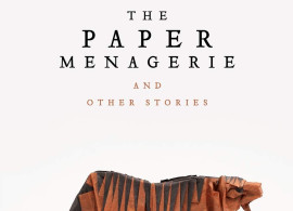 The Paper Menagerie, by Kevin Liu