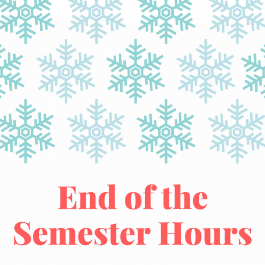 End of the Semester Hours